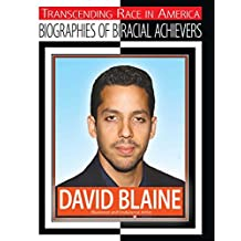 David Blaine: Illusionist and Endurance Artist (Transcending Race in America: Biographie) (English Edition)