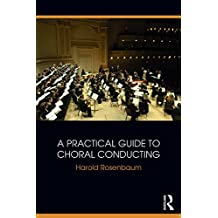 A Practical Guide to Choral Conducting (English Edition)