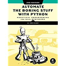 Automate the Boring Stuff with Python, 2nd Edition: Practical Programming for Total Beginners (English Edition)
