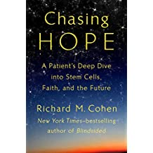 Chasing Hope: A Patient's Deep Dive into Stem Cells, Faith, and the Future (English Edition)