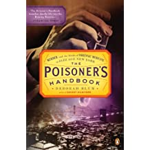 The Poisoner's Handbook: Murder and the Birth of Forensic Medicine in Jazz Age New York (English Edition)