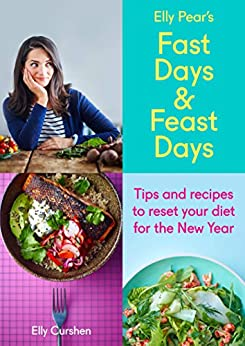 """""""Sampler: Elly Pear's Fast Days and Feast Days: Tips and recipes to reset your diet for the New Year (English Edition)"""",作者:[Curshen, Elly]"""
