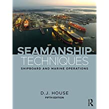 Seamanship Techniques: Shipboard and Marine Operations (English Edition)