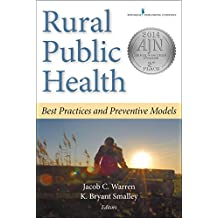 Rural Public Health: Best Practices and Preventive Models (English Edition)