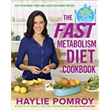 The Fast Metabolism Diet Cookbook: Eat Even More Food and Lose Even More Weight (English Edition)