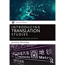 Introducing Translation Studies: Theories and Applications (English Edition)