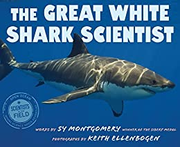 """""""The Great White Shark Scientist (Scientists in the Field Series) (English Edition)"""",作者:[Montgomery, Sy]"""