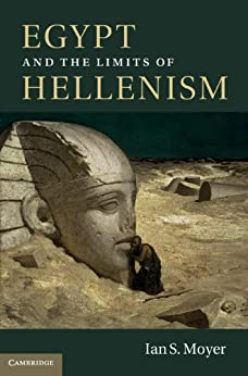 """""""Egypt and the Limits of Hellenism (English Edition)"""",作者:[Moyer, Ian S.]"""