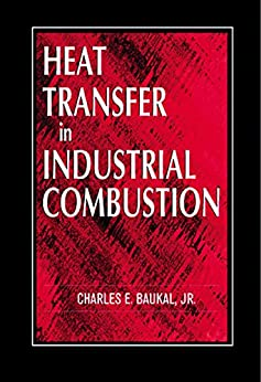 """Heat Transfer in Industrial Combustion (English Edition)"",作者:[Baukal, Jr., Charles E.]"