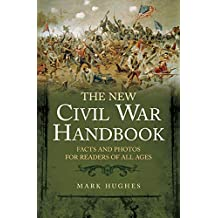 The New Civil War Handbook: Facts and Photos for Readers of All Ages (English Edition)