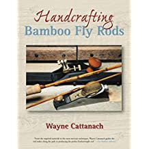 Handcrafting Bamboo Fly Rods (English Edition)