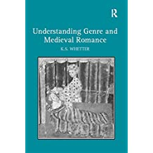 Understanding Genre and Medieval Romance (English Edition)
