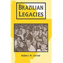 Brazilian Legacies (Perspectives on Latin America and the Caribbean) (English Edition)