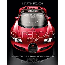 The Supercar Book: The Complete Guide to the Machines that Make Our Jaws Drop (English Edition)