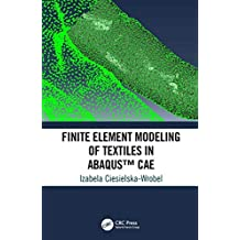 Finite Element Modeling of Textiles in Abaqus™ CAE (English Edition)