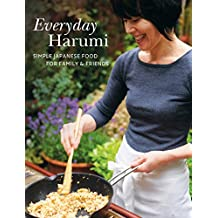 Everyday Harumi: Simple Japanese food for family and friends (English Edition)