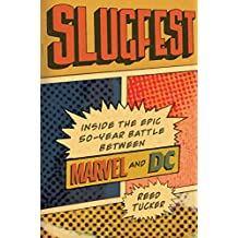 Slugfest: Inside the Epic, 50-year Battle between Marvel and DC (English Edition)