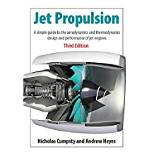 Jet Propulsion: A Simple Guide to the Aerodynamics and Thermodynamic Design and Performance of Jet Engines (English Edition)