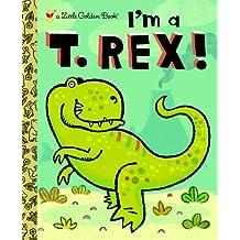 I'm a T. Rex! (Little Golden Book) (English Edition)