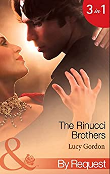 """""""The Rinucci Brothers: Wife and Mother Forever / Her Italian Boss's Agenda / The Wedding Arrangement (Mills & Boon By Request) (English Edition)"""",作者:[Gordon, Lucy]"""