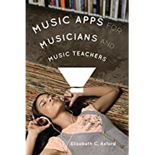 Music Apps for Musicians and Music Teachers (English Edition)