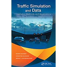 Traffic Simulation and Data: Validation Methods and Applications (English Edition)