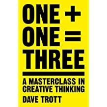 One Plus One Equals Three: A Masterclass in Creative Thinking (English Edition)