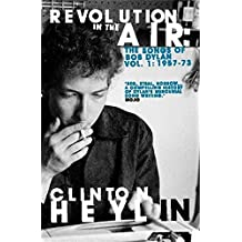 Revolution in the Air: The Songs of Bob Dylan 1957-1973 (Songs of Bob Dylan Vol 1) (English Edition)