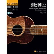 Hal Leonard Blues Ukulele: Learn to Play Blues Ukulele with Authentic Licks, Chords, Techniques & Concepts (Hal Leonard Ukulele Method) (English Edition)
