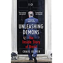 Unleashing Demons: The inspiration behind Channel 4 drama Brexit: The Uncivil War (English Edition)