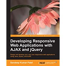 Developing Responsive Web Applications with AJAX and jQuery (English Edition)
