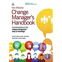 The Effective Change Manager's Handbook: Essential Guidance to the Change Management Body of Knowledge (English Edition)
