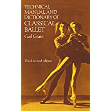 Technical Manual and Dictionary of Classical Ballet (Dover Books on Dance) (English Edition)