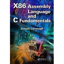 X86 Assembly Language and C Fundamentals (English Edition)