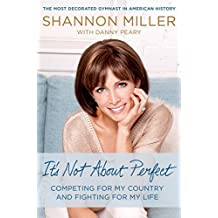 It's Not About Perfect: Competing for My Country and Fighting for My Life (English Edition)