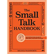 The Small Talk Handbook: Easy Instructions on How to Make Small Talk in Any Situation (English Edition)