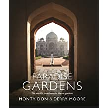 Paradise Gardens: the world's most beautiful Islamic gardens (English Edition)