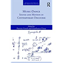 Music-Dance: Sound and Motion in Contemporary Discourse (Musical Cultures of the Twentieth Century) (English Edition)