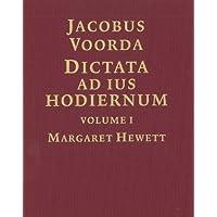 Jacobus Voorda: Dictata ad ius Hodiernum (2 volumes)