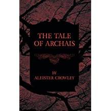 The Tale Of Archais (English Edition)