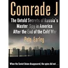 Comrade J: The Untold Secrets of Russia's Master Spy in America After the End of the Cold W ar (English Edition)