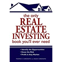The Only Real Estate Investing Book You'll Ever Need: Identify the Opportunities  Know the Risk  Profit in Any Market (English Edition)