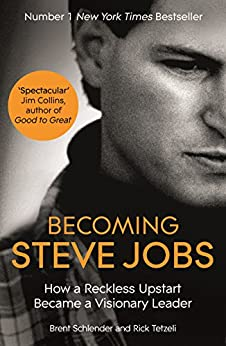 """Becoming Steve Jobs: The evolution of a reckless upstart into a visionary leader (English Edition)"",作者:[Schlender, Brent, Tetzeli, Rick]"