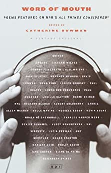 """""""Word of Mouth: Poems Featured on NPR's All Things Considered (English Edition)"""",作者:[Bowman, Catherine]"""