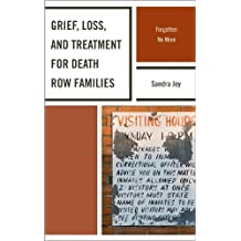 Grief, Loss, and Treatment for Death Row Families: Forgotten No More (English Edition)