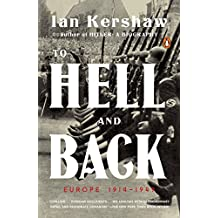 To Hell and Back: Europe 1914-1949 (The Penguin History of Europe) (English Edition)