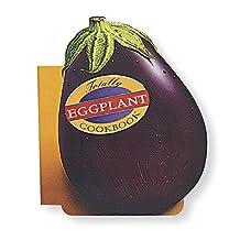 Totally Eggplant Cookbook (Totally Cookbooks Series) (English Edition)