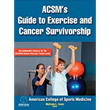 ACSM's Guide to Exercise and Cancer Survivorship (English Edition)