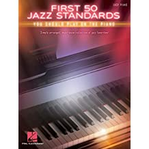 First 50 Jazz Standards You Should Play on Piano (English Edition)