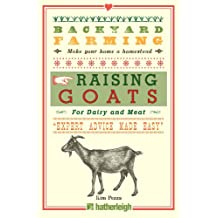 Backyard Farming: Raising Goats: For Dairy and Meat (English Edition)